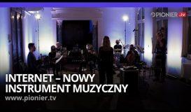 Wokół sztuki: Internet - nowy instrument muzyczny